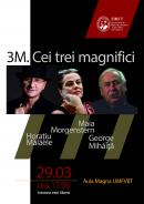3M. Cei trei magnifici